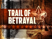 """Trail of Betrayal"": a preview"