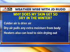 Weather Wise: Why skin gets so dry in winter