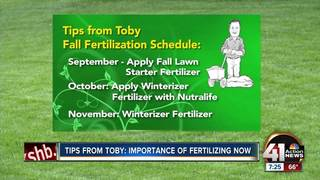 Tips from Toby: Importance of fertilizing now