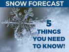 5 things to know about Thursday's snow forecast